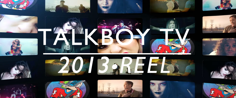 Talkboy TV 2013 Reel